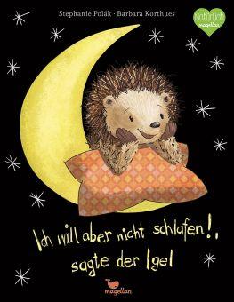 """magellan """"Ich will aber nicht schlafen! sagt der Igel"""""""